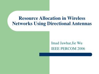 Resource Allocation in Wireless Networks Using Directional Antennas