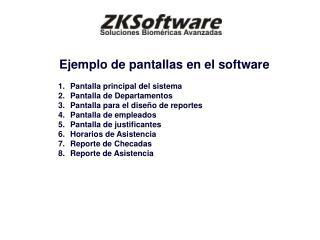 Ejemplo de pantallas en el software Pantalla principal del sistema Pantalla de Departamentos