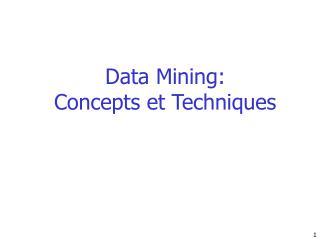 Data Mining:  Concepts et Techniques