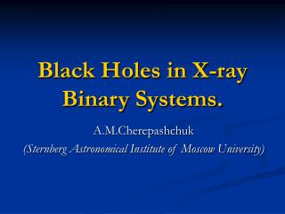 Black Holes in X-ray Binary Systems.