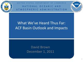 What We've Heard Thus Far: ACF  Basin Outlook  and Impacts