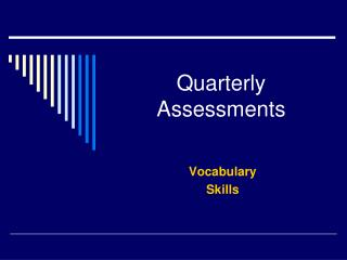 Quarterly Assessments