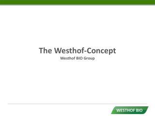 The Westhof- Concept Westhof BIO Group