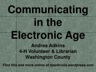 Communicating  in the  Electronic Age