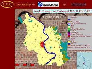 Von der Festungs- zur Medienstadt K�ln 1850 bis 2000