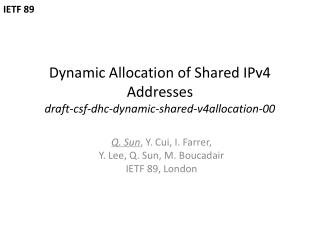 Dynamic Allocation of Shared IPv4 Addresses draft-csf-dhc-dynamic-shared-v4allocation-00