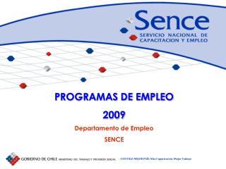 PROGRAMAS DE EMPLEO  2009 Departamento de Empleo SENCE