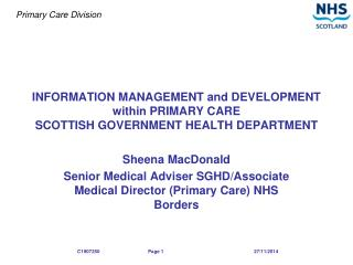 INFORMATION MANAGEMENT and DEVELOPMENT within PRIMARY CARE SCOTTISH GOVERNMENT HEALTH DEPARTMENT