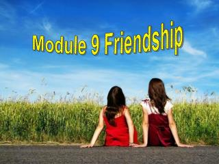 Module 9 Friendship