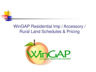 WinGAP Residential Imp / Accessory / Rural Land Schedules & Pricing