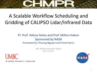 A Scalable Workflow Scheduling and Gridding of CALIPSO  Lidar /Infrared Data