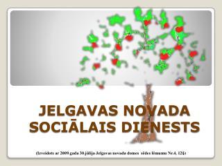 JELGAVAS NOVADA SOCIĀLAIS DIENESTS