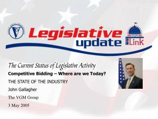 Competitive Bidding – Where are we Today? THE STATE OF THE INDUSTRY John Gallagher The VGM Group