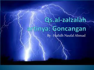 Qs.al-zalzalah artinya: Goncangan