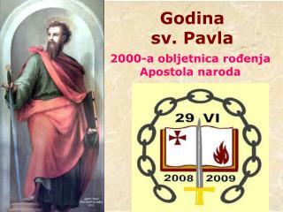 Godina sv. Pavla 2000-a obljetnica rođenja  Apostola naroda