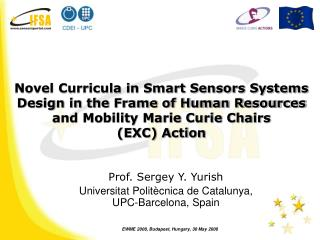 Prof. Sergey Y. Yurish Universitat Polit è cnica de Catalunya,  UPC-Barcelona, Spain