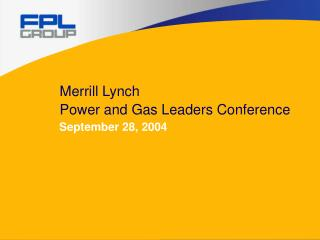 Merrill Lynch Power and Gas Leaders Conference