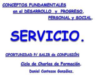 CONCEPTOS FUNDAMENTALES en  el  DESARROLLO  y  PROGRESO ,  PERSONAL y SOCIAL .