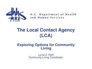 The Local Contact Agency (LCA)