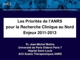Les Priorités de l'ANRS  pour la Recherche Clinique au Nord Enjeux 2011-2013