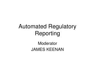 Automated Regulatory Reporting