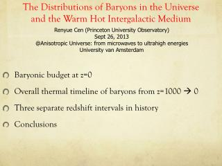 The  D istributions  of  Baryons  in the Universe  and  the W arm  H ot  I ntergalactic Medium