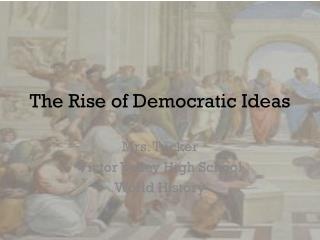 The Rise of Democratic Ideas