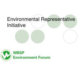Environmental Representative Initiative