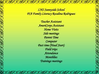 LNS Sunnyside School  PIA Family Literacy Rosalina Rodriguez Teacher Assistant