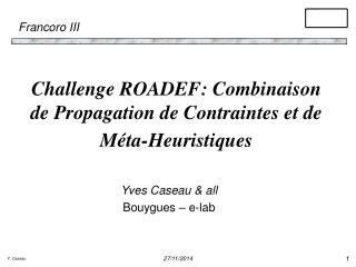 Challenge ROADEF: Combinaison de Propagation de Contraintes et de Méta-Heuristiques