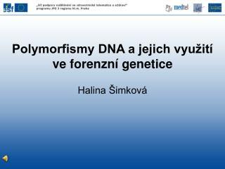 Polymorfismy DNA a jejich využití ve forenzní genetice