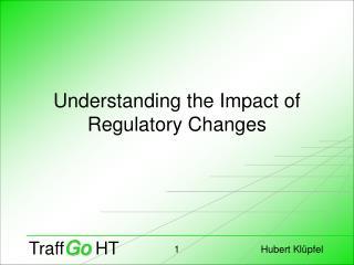 Understanding the Impact of Regulatory Changes