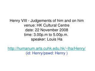 humanum.arts.cuhk.hk/~lha/Henry/ (id: Henry/pswd: Henry )