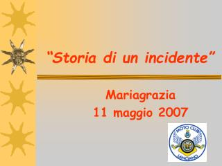 """Storia di un incidente"""