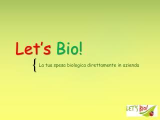 Let's Bio !