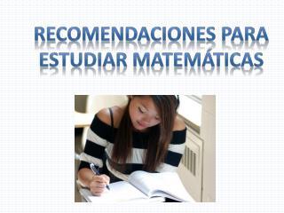 Recomendaciones para estudiar matemáticas