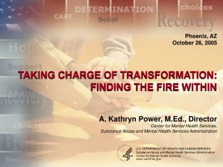 TAKING CHARGE OF TRANSFORMATION:  FINDING THE FIRE WITHIN