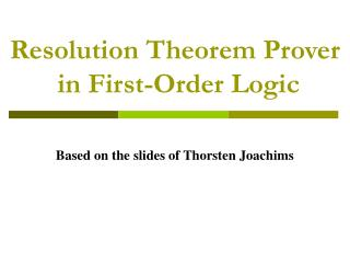 Resolution Theorem Prover  in First-Order Logic