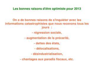 Les bonnes raisons d'être optimiste pour 2013