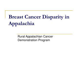 Breast Cancer Disparity in Appalachia