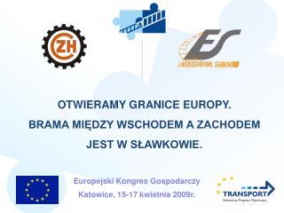 OTWIERAMY GRANICE EUROPY . BRAMA MIĘDZY WSCHODEM A ZACHODEM  JEST W SŁAWKOWIE.