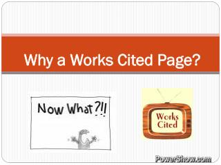 Why a Works Cited Page?