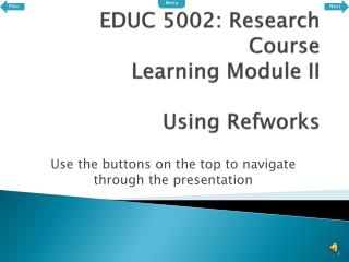 EDUC 5002: Research Course Learning Module II Using  Refworks