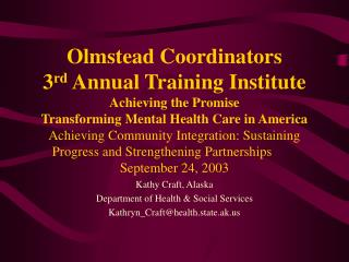 Olmstead Coordinators 3rd Annual Training Institute Achieving the Promise Transforming Mental Health Care in America Ach