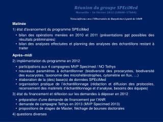 Matinée 1) état d'avancement du programme SPEciMed