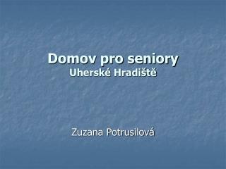 Domov pro seniory  Uherské Hradiště
