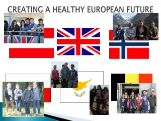 CREATING A HEALTHY EUROPEAN FUTURE
