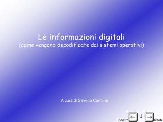Le informazioni digitali (come vengono decodificate dai sistemi operativi)