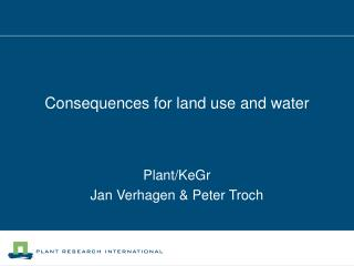 Consequences for land use and water