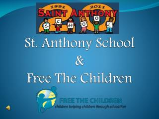 St. Anthony School &  Free The Children